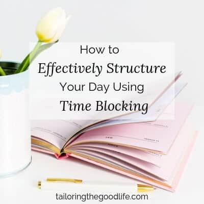 How to Effectively Structure Your Day with Time Blocking