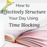 How to Effectively Structure Your Day with Time Blocking by Tailoring the Good Life