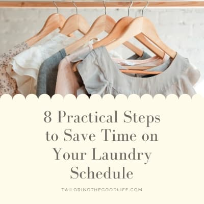 8 Practical Steps to Save Time on Your Laundry Schedule