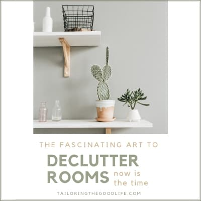 The Fascinating Art to Declutter Rooms – Now is the Time
