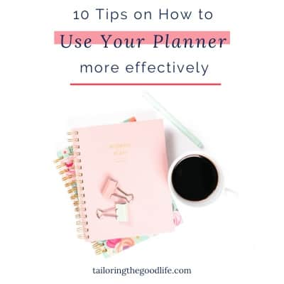 10 Tips on How to Use Your Planner More Effectively