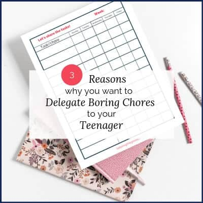 3 Reasons Why you want to Delegate Boring Chores to your Teenager