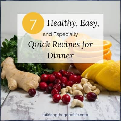 7 Healthy, Easy, and Especially Quick Recipes for Dinner