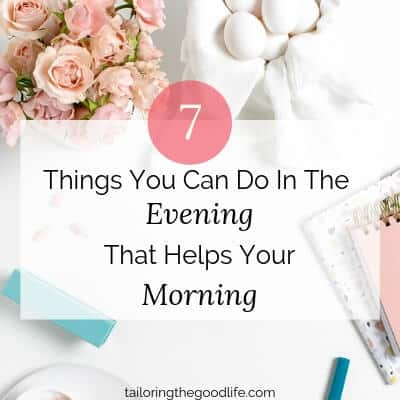 7 Things You Can Do In The Evening That Helps Your Morning