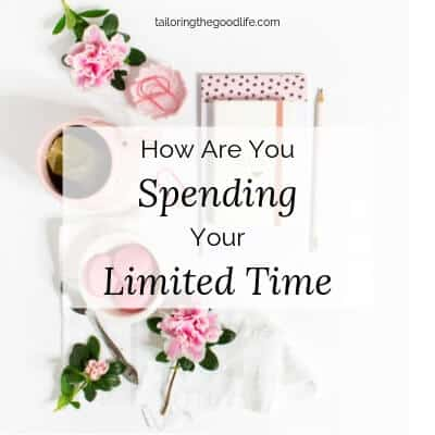 How Are You Spending Your Limited Time by Tailoring the Good Life
