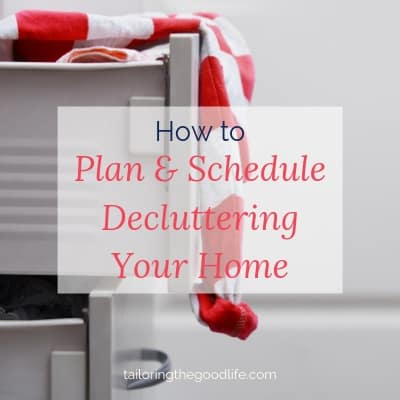 How to Plan and Schedule Decluttering Your Home