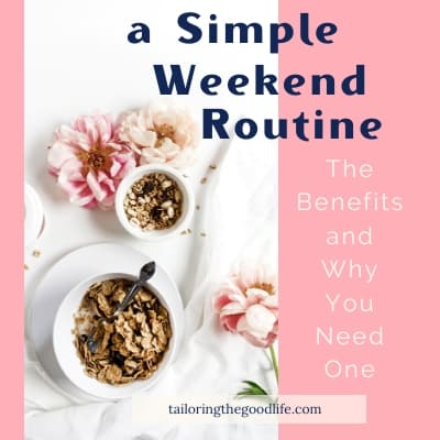 The Benefits of a Simple Weekend Routine