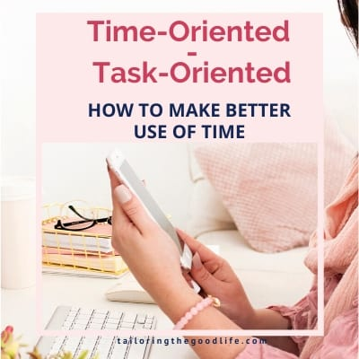 Time-oriented vs Task-oriented – How to make better use of time
