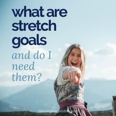 What Are Stretch Goals and Do I Need Them?