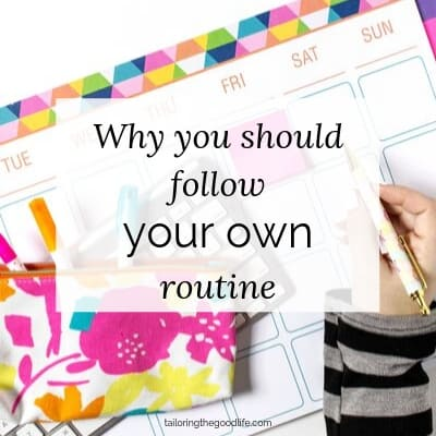 Why You Should Follow Your Own Routine