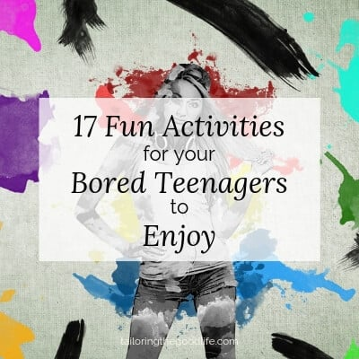 17 Fun Activities for Your Bored Teenagers to Enjoy