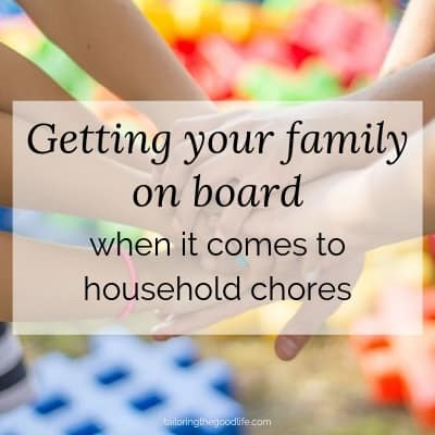 Getting Your Family On Board When It Comes to Household Chores
