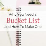 Why You Need a Bucket List and How To Make One - Tailoring the Good Life