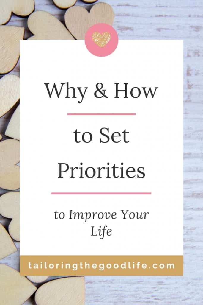 Table with wooden hearts - Why & How to Set Priorities to Improve Your Life